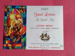LISTRAC-MEDOC ETIQUETTE GRAND LISTRAC  LE GRAND ART 1985                         /13/08/20 - Bordeaux