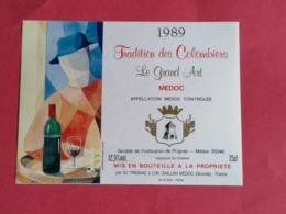 -MEDOC ETIQUETTE TRADITION DES COLOMBIERS LE GRAND ART   1989                  /13/08/20 - Bordeaux