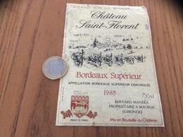 Etiquette Vin * 1985 « BORDEAUX SUPERIEUR - Château Saint-Florent - BERNARD MANERA - MAURIAC (33)» - Bordeaux