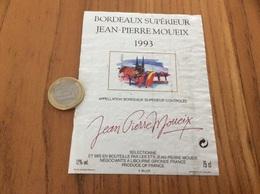 Etiquette Vin 1993 « BORDEAUX SUPERIEUR - JEAN-PIERRE MOUEIX - LIBOURNE(33)» - Bordeaux