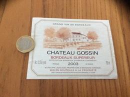 Etiquette Vin 2003 « BORDEAUX SUPERIEUR - CHATEAU GOSSIN - PHILIPPE LADOUCHE - MERIGNAS (33)» - Bordeaux