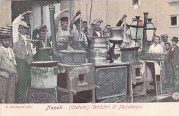 Italie - Napoli - (Costumi) Venditori Di Maccheroni - Napoli (Naples)