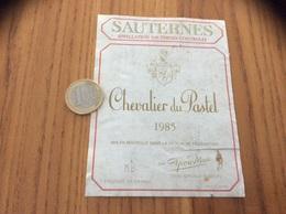 Etiquette Vin 1985 «SAUTERNES - Chevalier Du Pastel - J. Et S. DEJEAN - GIRONDE S/DROPT (33)» - Bordeaux
