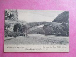 04 CASTELLANE LE PONT DU ROC - Castellane