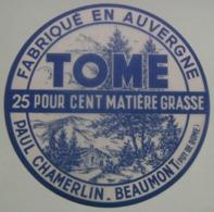 Etiquette Fromage - Tome D'Auvergne - Fromagerie Paul Chamerlin à Beaumont 63 Auvergne - Puy De Dôme   A Voir ! - Cheese