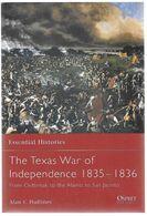 Livre - Anglais - Texas - Guerre D'Indépendance - Independence War 1835 - 1836 - Alamo - San Jacinto - Etats-Unis - Geschichte