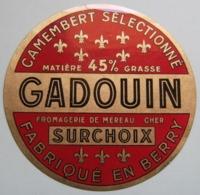 Etiquette Camembert - SURCHOIX - Fromagerie M.Gadouin à Méreau 18 Berry - Cher  A Voir ! - Cheese