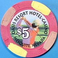 $5 Casino Chip. Oasis, Mesquite, NV. O50. - Casino