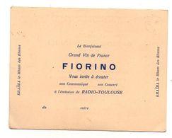 Publicité Le Bienfaisant Grand Vin De France Fiorino Vous Invite à écouter L'émission Radio-Toulouse - Werbung