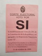URUGUAY PAPELETA VOTO REFERENDUM 1999 - VOTE REFERENDUM BALLOT, BULLETIN DE VOTE - Oude Documenten