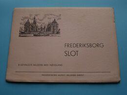 FREDERIKSBORG SLOT ( 8 Udvalgte Billeder Med Hojglans ) Carnet 21,5 X 15,5 Cm. (90582>90589) Anno 19?? ( See Photo ) ! - Dänemark