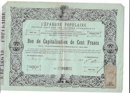 L'epargne Populaire Bon De Capitalisation De Cent Francs    VERSAILLES 4 Mars 1882   Fiscal En Rapport - Altri