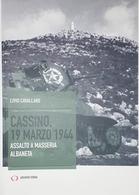 WWII - L. Cavallaro - Cassino 19 Marzo 1944 - Assalto A Masseria Albaneta - 2018 - Bücher, Zeitschriften, Comics