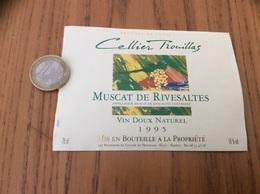 Etiquette Vin * 1995 «MUSCAT DE RIVESALTES - Cellier Trouillas (66)» - Languedoc-Roussillon