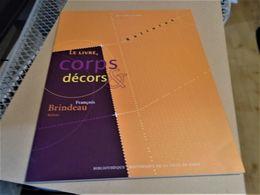 CORPS DECORS FRANCOIS BRINDEAU EXPO RELIURE 10 JANVIER - 17 FEVRIER 2002 PARIS - Art