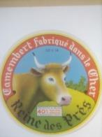 ETIQUETTE/CAMEMBERT/REINE DES PRES/FABRIQUE DANS LE CHER - Cheese