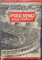 "Book PR000183 - Football Soccer Calcio Yugoslavia ""Pola Veka Naseg Fudbala"" 1951 - Books, Magazines, Comics"