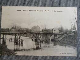 Abbeville   Faubourg Rouvroy  Le Pont De Sur Somme - Abbeville