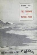 Esplorazione Polo Nord - P. Croidys - Nel Terrore Del Grande Nord - 1^ Ed. 1953 - Bücher, Zeitschriften, Comics