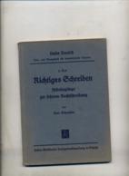 Livre Ecrire Correctement  Richtiges Schreiben De Schneider 1942 - Schulbücher