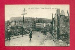 C.P. Lille =  Ruines  1914-1918  :  Rue  Du  DRAGON - Lille