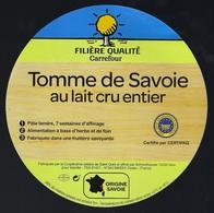 Etiquette Fromage Tomme De Savoie Filiere Qualité Carrefour  FR74003060CE Société Schmidhauser ALEX 74 - Fromage