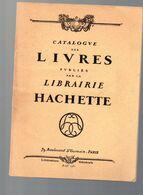 Catalogue LIVRES DE LA LIBRAIRIE HACHETTE  Avril 1932 (M0614) - Advertising