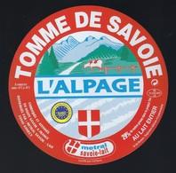 Etiquette Fromage Tomme De Savoie  L'Alpage  FR74195050CE Société Laitière Des Hauts De Savoie FRANGY Metral Savoie Lait - Fromage