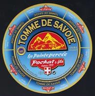 Etiquette Fromage Tomme De Savoie La Pointe Percée Pochat Et Fils Depuis 1919 - Fromage