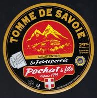 Etiquette Fromage Tomme De Savoie La Pointe Percée Au Lait Entier Certifié Par Certipaq Pochat Et Fils Depuis 1919 - Fromage