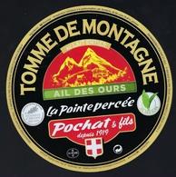 Etiquette Fromage Tomme DeMontagne La Pointe Percée Au Lait Entier Ail Des Ours Pochat Et Fils Depuis 1919 Savoie - Fromage