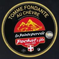 Etiquette Fromage Tomme Fondante Au Chevre   La Pointe Percée  Pochat Et Fils Depuis 1919 Savoie - Fromage