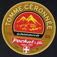 Etiquette Fromage Tomme  Céronnée  La Pointe Percée  Pochat Et Fils Depuis 1919 Savoie - Fromage