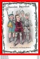 CHROMOS. Chocolat PAYRAUD. Guillaume I, Le Conquérant, Gaufré, Bordure échancré...H481 - Autres
