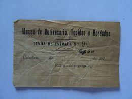 Ancien Ticket D'entrée Museu De Ourivesaria Tecidos E Borlados Portugal 192. - Tickets - Vouchers