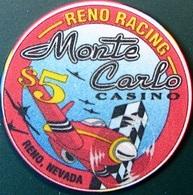 $5 Casino Chip. Monte Carlo, Reno, NV. Reno Racing. O71. - Casino