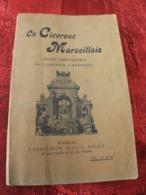RARE 1898 LE CICÉRON DE MARSEILLE RENSEIGNEMENTS GUIDE PRATIQUE DE L'ETRANGER A MARSEILLE (TOURISTE)de PAUL RUAT - Folletos Turísticos