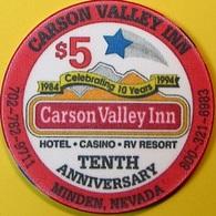 $5 Casino Chip. Carson Valley Inn, Minden, NV. 10th Anniversary 1994. O76. - Casino