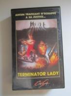 CASSETTE VIDEO VHS TERMINATOR LADY Aucun Trafiquant N'échappe A Sa Justice - Actie, Avontuur
