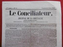 LE CONCILIATEUR JOURNAL DE LA BRETAGNE 1 JUIN 1849 Première Année N° 1  RRRRRRRRRRRRRRRRRRRRRRRRRRRRR - Zeitungen