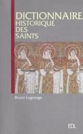 Dictionnaire Historique Des Saints. Bruno Lagrange - Religion