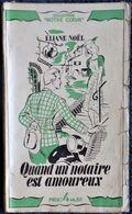"""Eliane Noël - Quand Un Notaire Est Amoureux - Collection """" Notre Cœur """" - Éditions Chantal - ( 1942 ) . - Romantici"""
