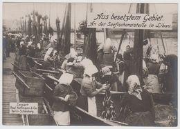 Aus Besetztem Gebiet An Der Seefischereistelle In Libau Paul Hoffmann Berlin-Schöneberg - War 1914-18