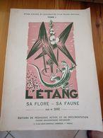 L'étang Sa Faune Et Sa Flore, Récolte Puis Installation Dans Un Aquarium, 3 Livres - 1901-1940