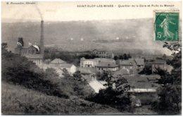 63 SAINT-ELOY-les-MINES - Quartier De La Gare Et Puits Du Manoir - Saint Eloy Les Mines