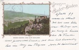 48103Gruss Aus Baden Baden, Das Alte Schloss – 1899. - Baden-Baden