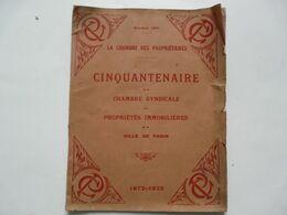 BULLETIN DE LA CHAMBRE SYNDICALE DES PROPRIETES IMMOBILIERES DE LA VILLE DE PARIS - N° Spécial Du Cinquantenaire 1922 - Management