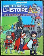 LIVRE ILLUSTRE PLAYMOBIL - Aventures De L'histoire - Les Chevaliers Du Moyen-âge - Edition Altaya 2016 - Playmobil