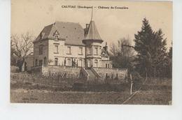 CALVIAC - Château De CROUZIERE - Andere Gemeenten