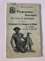 VILLE D'ANZIN Programme Souvenir Centenaire De La Découverte Du Charbon Du 21 Au 24 Juin 1934 - Programs